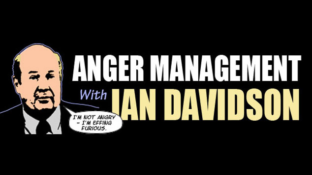 Anger Management With Ian Davidson