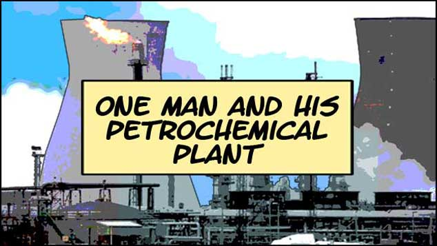 One Man And His Petrochemical Plant