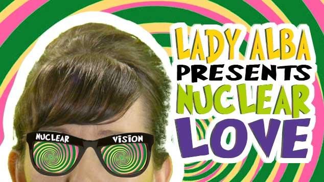 Lady Alba Nuclear Love