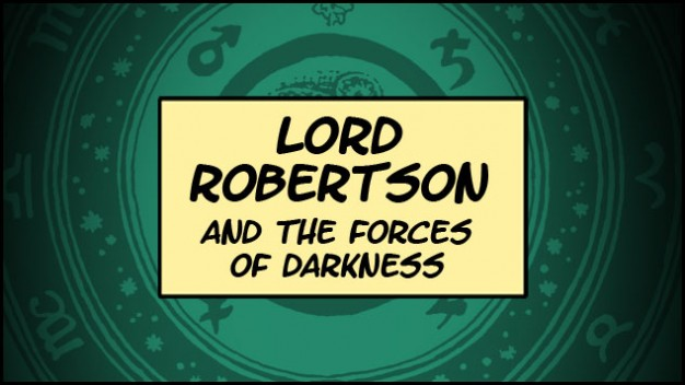 Lord Robertson And The Forces Of Darkness