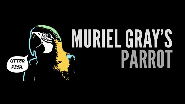 Muriel Gray's Parrot
