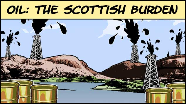 Oil - The Scottish Burden