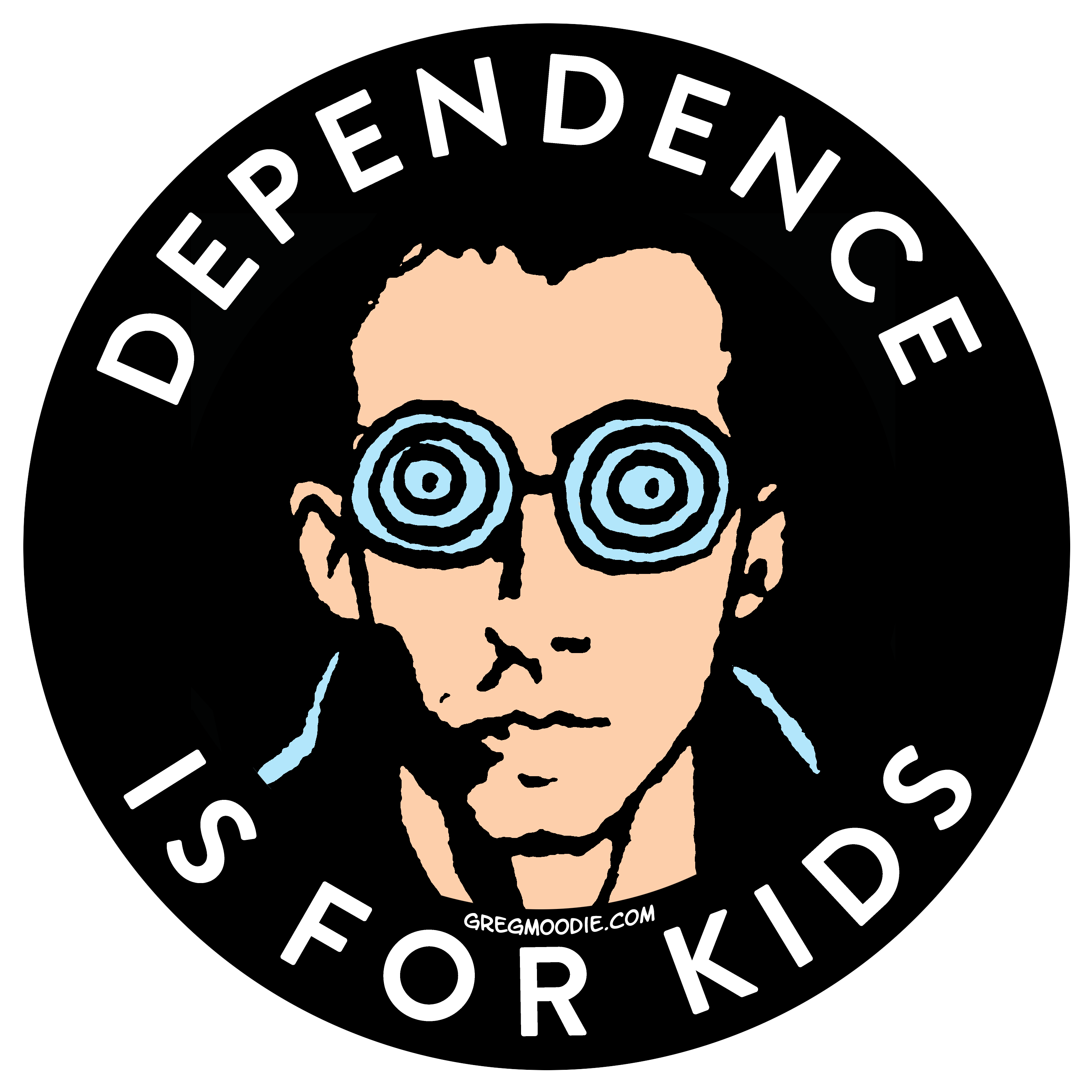 Dependence Is For Kids